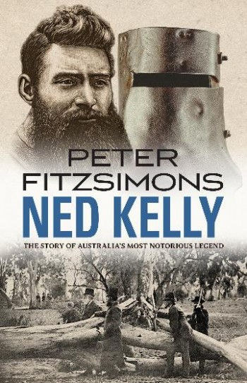 Image for Ned Kelly : The Story of Australia's most Notorious Legend