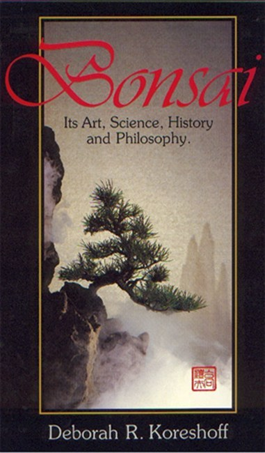 Image for Bonsai : Its Art, Science, History and Philosophy