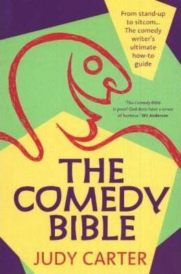 Image for The Comedy Bible : From stand-up to sitcom: the comedy writer's ultimate how-to guide