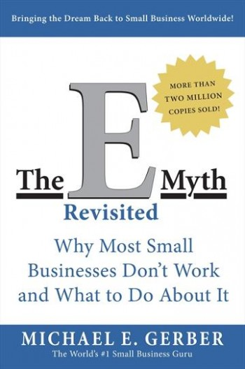Image for The E Myth Revisited: Why Most Small Businesses Don't Work and What to Do About It