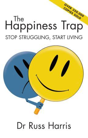 Image for The Happiness Trap: Stop Struggling, Start Living