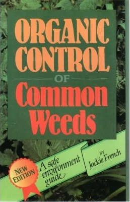 Image for Organic Control of Common Weeds : A Safe Environment Guide