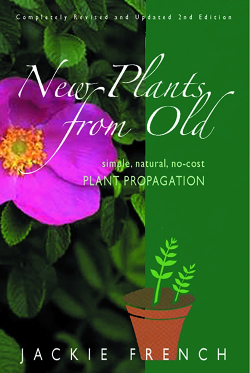 Image for New Plants from Old : Simple, Natural, No-Cost Plant Propagation