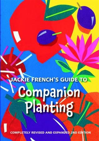Image for Jackie French's Guide to Companion Planting : Fully Revised and Expanded Second Edition