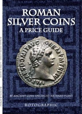 Image for Roman Silver Coins : A Price Guide [Second Edition] ***Out of Stock***