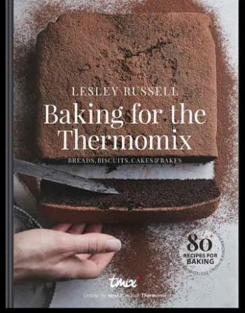 Image for Baking for the Thermomix : Breads, Biscuits, Cakes and Bakes