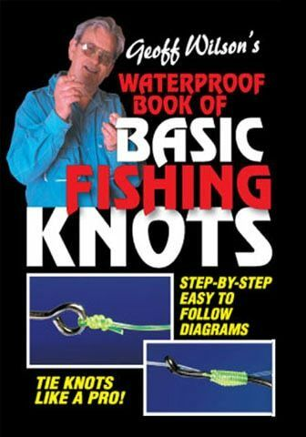 Image for Geoff Wilson's Waterproof Book of Basic Fishing Knots : Step-by-step easy to follow diagrams
