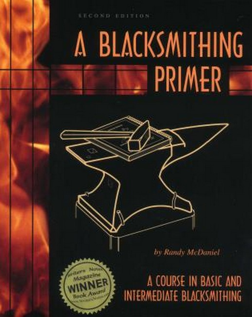 Image for A Blacksmithing Primer : A Course in Basic and Intermediate Blacksmithing