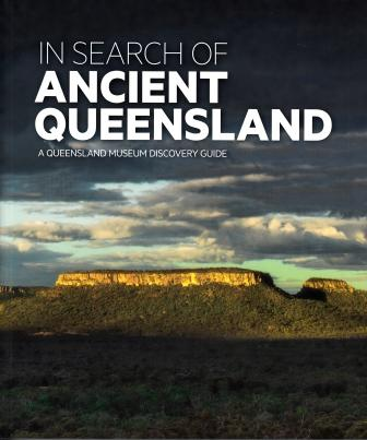 Image for In Search of Ancient Queensland : A Queensland Museum Discovery Guide [Hardcover]