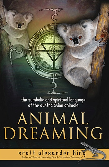 Image for Animal Dreaming : Discover Your Australian Animal Dreaming