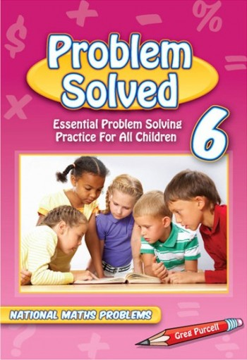 Image for Problem Solved Year 6 Essential Problem Solving Practice for All Children - National Maths Problems