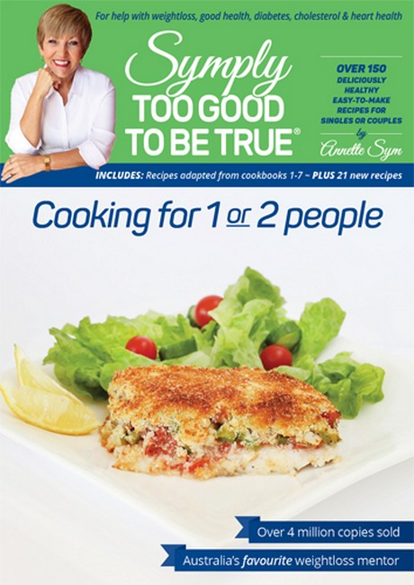 Image for Symply Too Good To Be True : Cooking for 1 or 2 People