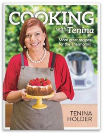 Image for Cooking with Tenina : More Great Recipes for the Thermomix