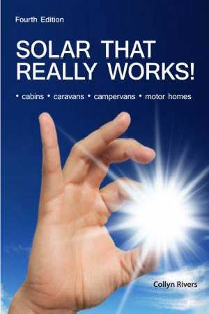Image for Solar That Really Works! 4th Edition Cabins, Caravans, Campervans, Motor Homes