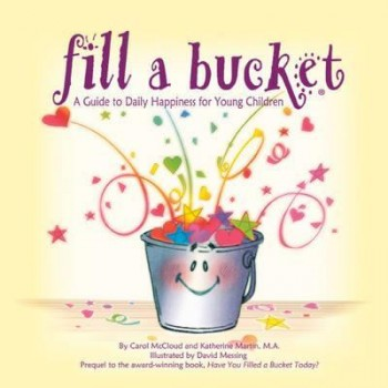 Image for Fill A Bucket : A Guide To Daily Happiness For Young Children