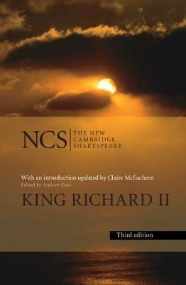 Image for The New Cambridge Shakespeare : King Richard ll [Third Edition]