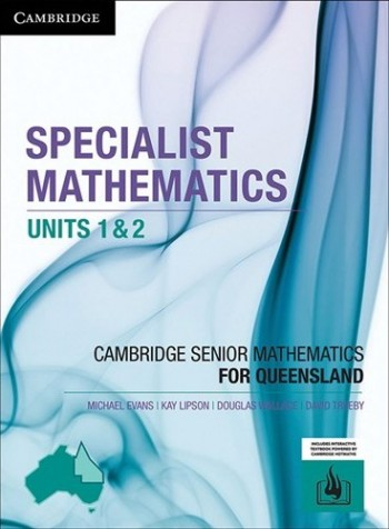 Image for Cambridge Specialist Mathematics Units 1&2 for Queensland (print and interactive textbook powered by Cambridge HOTmaths)