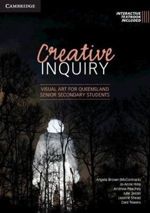 Image for Creative Inquiry : Visual Art for Queensland Senior Secondary Students