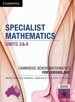 Image for Cambridge Specialist Mathematics Units 3&4 for Queensland (print and interactive textbook powered by Cambridge HOTmaths)
