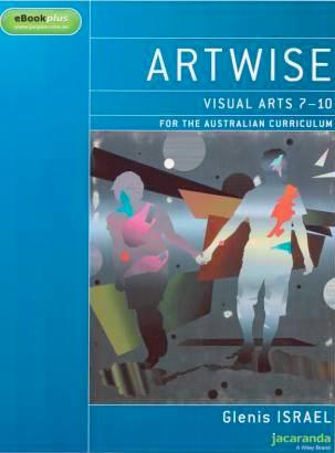Image for Artwise: Visual Arts 7 - 10 for the Australian Curriculum & eBookPLUS