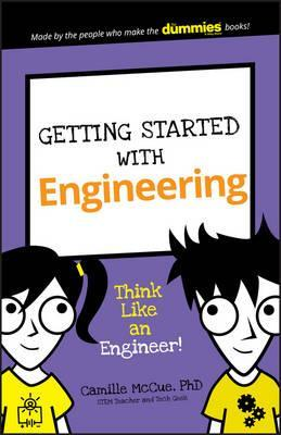 Image for Getting Started with Engineering : Think Like an Engineer!