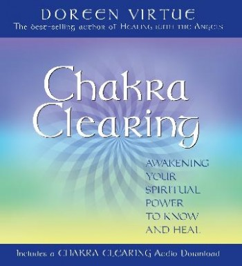 Image for Chakra Clearing : Awakening Your Spiritual Power to Know and Heal [includes a Chakra Clearing Audio Download]
