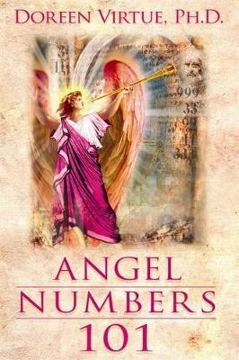 Image for Angel Numbers 101: The Meaning of 111, 123, 444, and other number sequences [out of print] [hard to get]