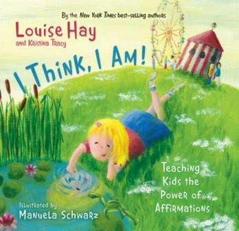 Image for I Think, I Am! : Teaching Kids the Power of Affirmations