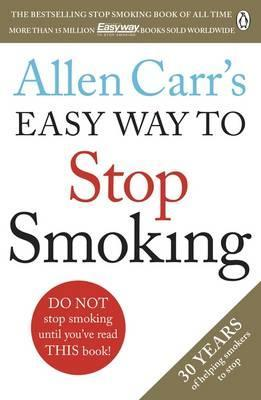 Image for Allen Carr's Easy Way to Stop Smoking : Read this book and you'll never smoke a cigarette again