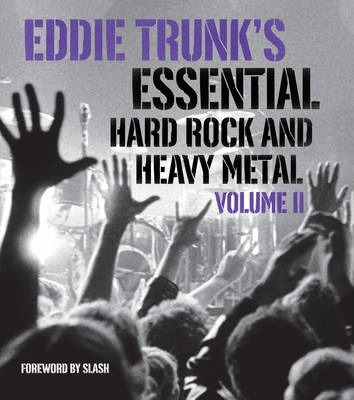 Image for Eddie Trunk's Essential Hard Rock and Heavy Metal Volume II