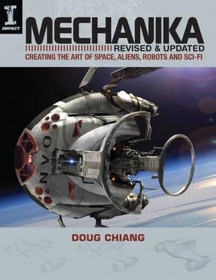 Image for Mechanika [Revised and Updated] Creating the Art of Space, Aliens, Robots and Sci-Fi