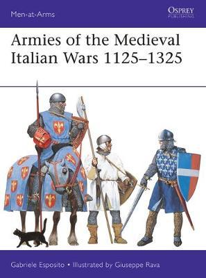 Image for Armies of the Medieval Italian Wars 1125-1325 #523 Osprey Men-at-Arms