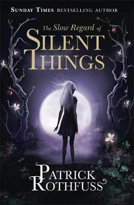 Image for The Slow Regard of Silent Things #2.5 Kingkiller Chronicle Novella