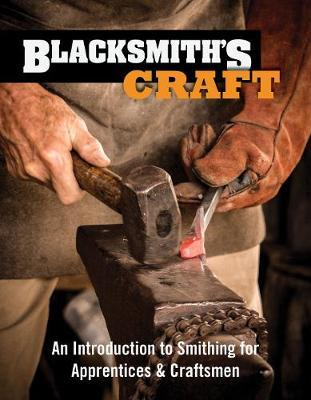 Image for Blacksmith's Craft : An Introduction to Smithing for Apprentices and Craftsmen