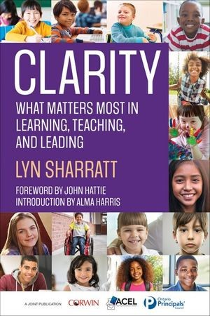 Image for Clarity : What Matters Most in Learning, Teaching, and Leading