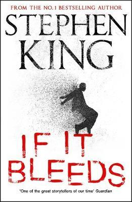 Image for If It Bleeds : four irresistible new stories from the master, including the standalone sequel to THE OUTSIDER
