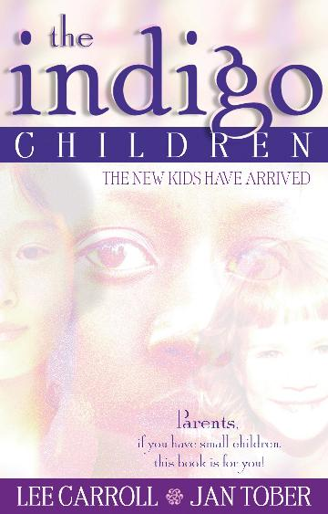 Image for The Indigo Children : Essential Reading for All Parents of Unusually Bright and Active Children