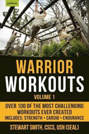 Image for Warrior Workouts Volume 1 : Over 100 of the Most Challenging Workouts Ever Created