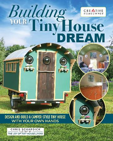 Image for Building Your Tiny House Dream : Design and Build a Camper-Style Tiny House with Your Own Hands