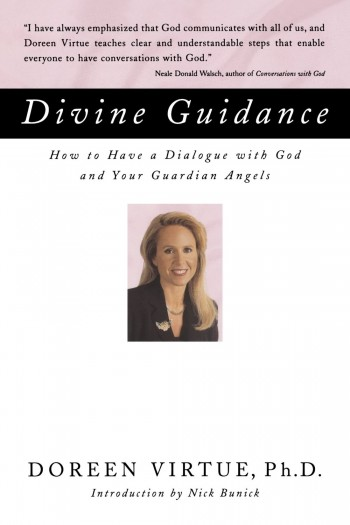 Image for Divine Guidance : How to Have a Dialogue with God and Your Guardian Angels