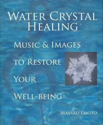 Image for Water Crystal Healing : Music and Images to Restore Your Well-Being