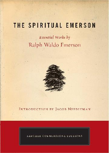 Image for The Spiritual Emerson : Essential Works by Ralph Waldo Emerson
