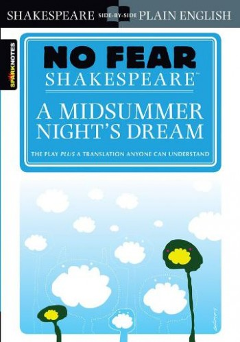 Image for A Midsummer Night's Dream (No Fear Shakespeare) The Play plus a translation anyone can understand
