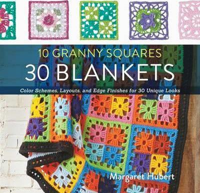 Image for 10 Granny Squares 30 Blankets : Color schemes, layouts, and edge finishes for 30 unique looks
