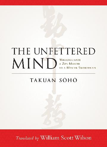 Image for The Unfettered Mind : Writings from A Zen Master to a Master Swordsman