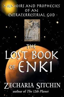 Image for The Lost Book of Enki : Memoirs and Prophecies of an Extraterrestrial God