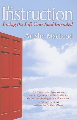 Image for The Instruction : Living the Life Your Soul Intended