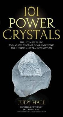 Image for 101 Power Crystals : The Ultimate Guide to Magical Crystals, Gems, and Stones for Healing and Transformation