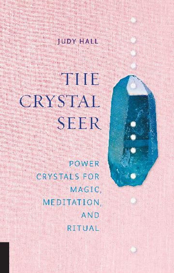 Image for The Crystal Seer : Power Crystals for Magic, Meditation and Ritual