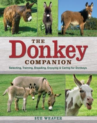 Image for The Donkey Companion : Selecting, Training, Breeding, Enjoying and Caring for Donkeys